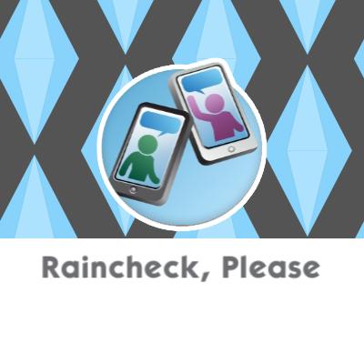 Raincheck, Please
